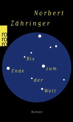 Bis zum Ende der Welt - Zähringer, Norbert