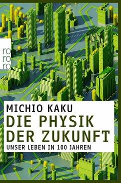 Die Physik der Zukunft - Kaku, Michio