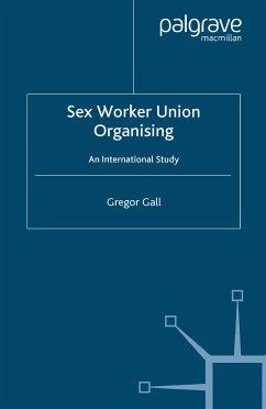 Sex Worker Union Organising (eBook, PDF) - Gall, G.