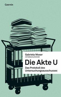 Die Akte U (eBook, ePUB) - Moser, Gabriela