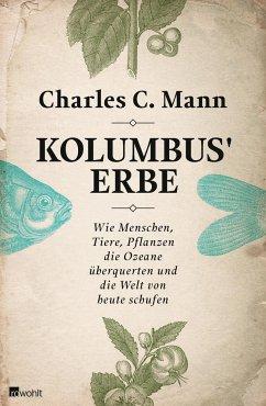 Kolumbus' Erbe - Mann, Charles C.