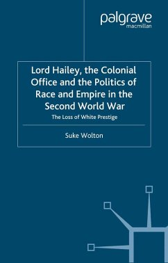 Lord Hailey, the Colonial Office and Politics of Race and Empire in the Second World War (eBook, PDF) - Wolton, S.
