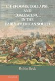 Chiefdoms, Collapse, and Coalescence in the Early American South (eBook, ePUB)