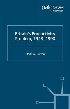Britain's Productivity Problem, 1948-1990 (eBook, PDF) - Bufton, M.