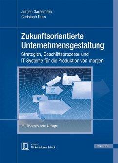 Zukunftsorientierte Unternehmensgestaltung - Gausemeier, Jürgen; Plass, Christoph