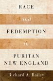 Race and Redemption in Puritan New England (eBook, ePUB)