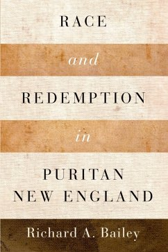 Race and Redemption in Puritan New England (eBook, ePUB) - Bailey, Richard A.