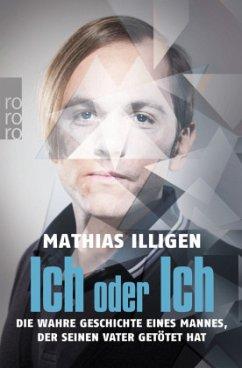 Ich oder Ich - Illigen, Mathias