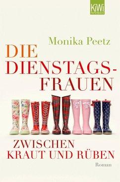 Die Dienstagsfrauen zwischen Kraut und Rüben / Dienstagsfrauen Bd.3 - Peetz, Monika