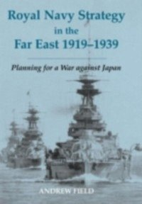 Royal Navy Strategy in the Far East 1919-1939 (eBook, PDF)