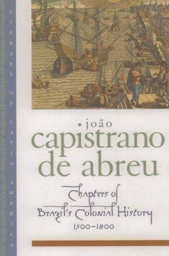 Chapters of Brazil's Colonial History 1500-1800 (eBook, ePUB) - Capistrano de Abreu, João