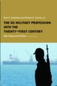 US Military Profession into the 21st Century (eBook, PDF)