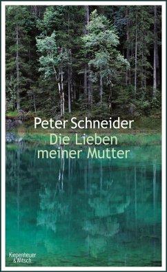 Die Lieben meiner Mutter (eBook, ePUB) - Schneider, Peter