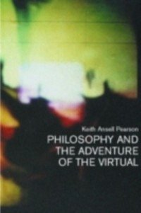 Philosophy and the Adventure of the Virtual (eBook, PDF) - Ansell-Pearson, Keith; Pearson, Keith Ansell