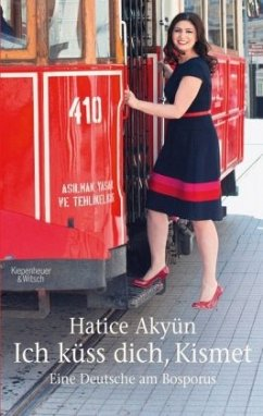 Ich küss dich, Kismet - Akyün, Hatice
