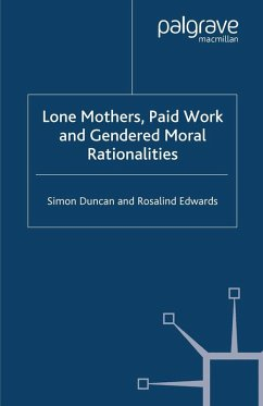 Lone Mothers, Paid Work and Gendered Moral Rationalitie (eBook, PDF) - Duncan, S.; Edwards, R.