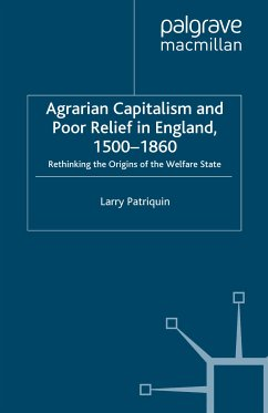 Agrarian Capitalism and Poor Relief in England, 1500-1860 (eBook, PDF)