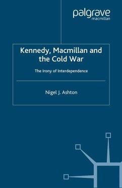 Kennedy, Macmillan and the Cold War (eBook, PDF) - Ashton, N.