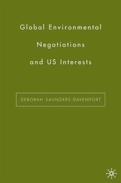 Global Environmental Negotiations and US Interests (eBook, PDF) - Davenport, D.
