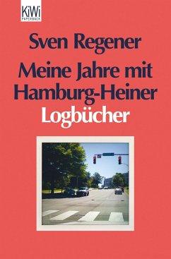 Meine Jahre mit Hamburg-Heiner - Regener, Sven