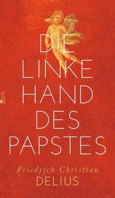 Die linke Hand des Papstes - Delius, Friedrich Christian