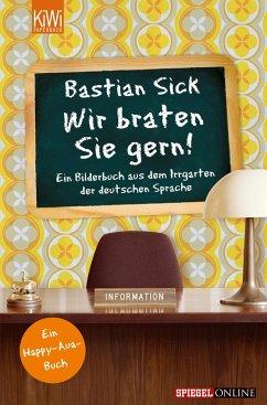 Wir braten Sie gern! / Happy-Aua Bd.4 - Sick, Bastian