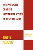 Palgrave Concise Historical Atlas of Central Asia (eBook, PDF)