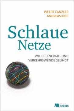 Schlaue Netze - Canzler, Weert; Knie, Andreas