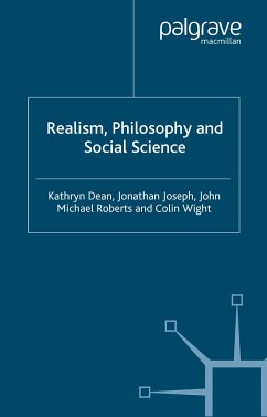 Realism, Philosophy and Social Science (eBook, PDF) - Dean, K.; Joseph, J.; Roberts, J.; Wight, C.
