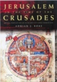 Jerusalem in the Time of the Crusades (eBook, PDF)
