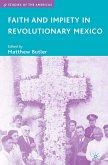 Faith and Impiety in Revolutionary Mexico (eBook, PDF)