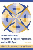 Mutual Aid Groups, Vulnerable and Resilient Populations, and the Life Cycle (eBook, ePUB)