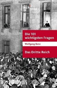 Die 101 wichtigsten Fragen - Das Dritte Reich - Benz, Wolfgang