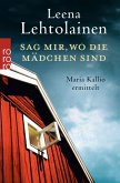 Sag mir, wo die Mädchen sind / Maria Kallio Bd.11