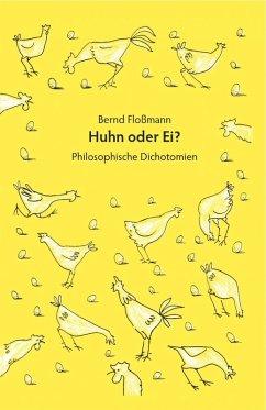 Huhn oder Ei? (eBook, ePUB) - Floßmann, Bernd