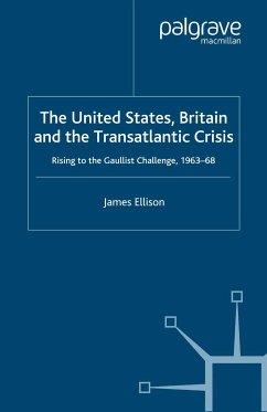The United States, Britain and the Transatlantic Crisis (eBook, PDF)