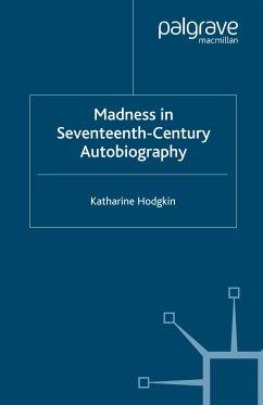 Madness in Seventeenth-Century Autobiography (eBook, PDF)