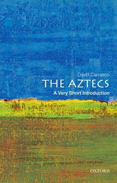 The Aztecs: A Very Short Introduction (eBook, ePUB) - Carrasco, David