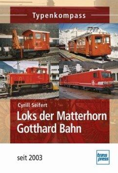 Loks der Matterhorn Gotthard Bahn seit 2003 - Seifert, Cyrill