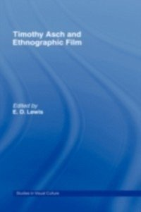 Timothy Asch and Ethnographic Film (eBook, PDF)