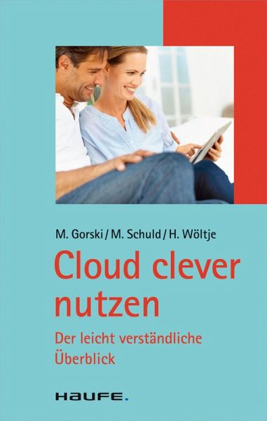 cloud clever nutzen ebook pdf von holger w ltje markus gorski michael schuld portofrei. Black Bedroom Furniture Sets. Home Design Ideas
