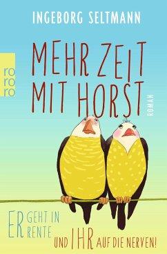 Mehr Zeit mit Horst / Gabi und Horst Trilogie Bd.1 - Seltmann, Ingeborg
