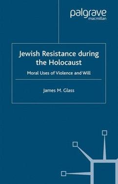 Jewish Resistance During the Holocaust (eBook, PDF) - Glass, J.