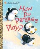 How Do Penguins Play? (eBook, ePUB)