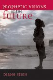 Prophetic Visions of the Future (eBook, ePUB)
