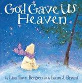 God Gave Us Heaven (eBook, ePUB)
