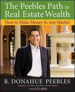 The Peebles Path to Real Estate Wealth (eBook, ePUB) - Peebles, R. Donahue