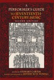 A Performer's Guide to Seventeenth-Century Music, Second Edition (eBook, ePUB)