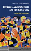 Refugees, Asylum Seekers and the Rule of Law (eBook, PDF)