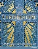 Christentum - 2000 Jahre Kulturgeschichte